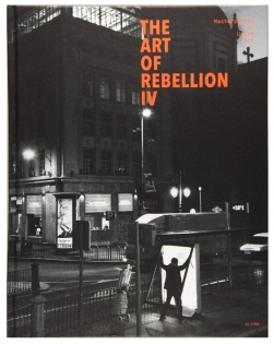 The Art of Rebellion 4: Masterpieces of Urban Art